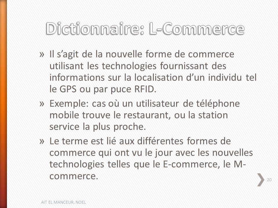 » Il sagit de la nouvelle forme de commerce utilisant les technologies fournissant des informations sur la localisation dun individu tel le GPS ou par puce RFID.