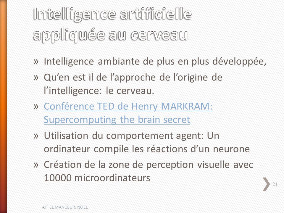 » Intelligence ambiante de plus en plus développée, » Quen est il de lapproche de lorigine de lintelligence: le cerveau.