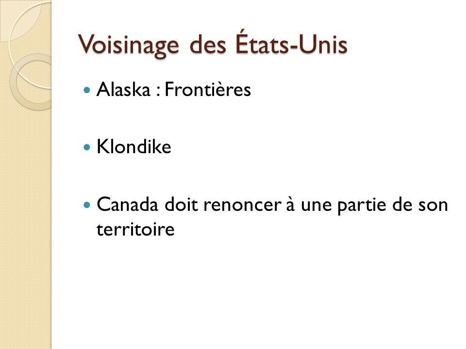 Voisinage des États-Unis Alaska : Frontières Klondike Canada doit renoncer à une partie de son territoire