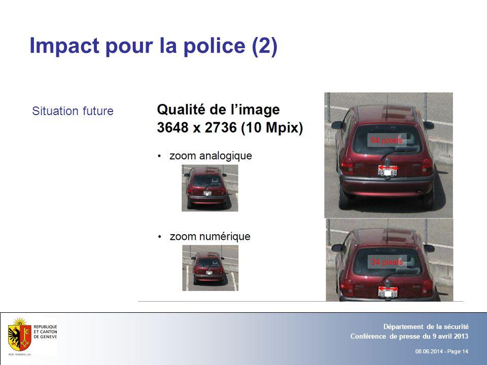 08.06.2014 - Page 14 Conférence de presse du 9 avril 2013 Département de la sécurité Impact pour la police (2) Situation future