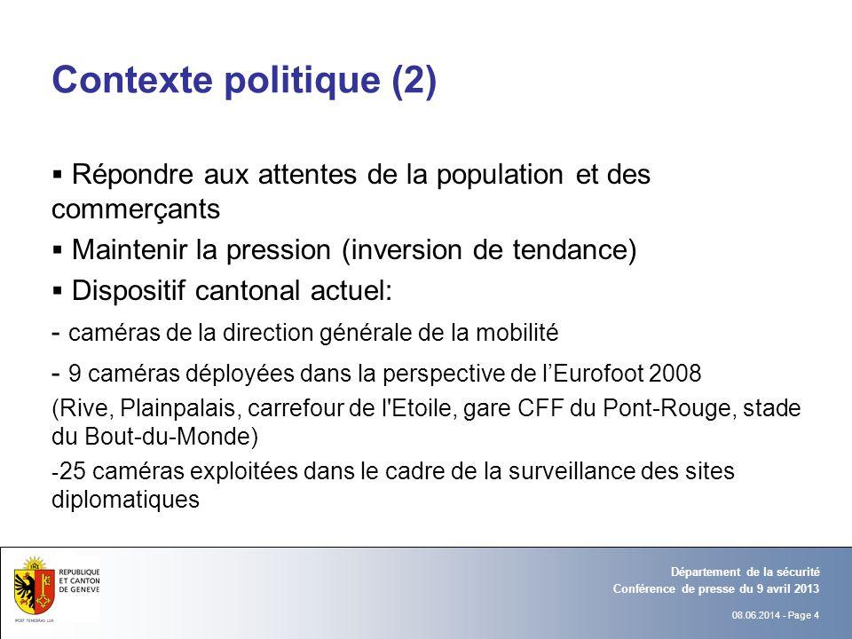 08.06.2014 - Page 4 Conférence de presse du 9 avril 2013 Département de la sécurité Contexte politique (2) Répondre aux attentes de la population et d