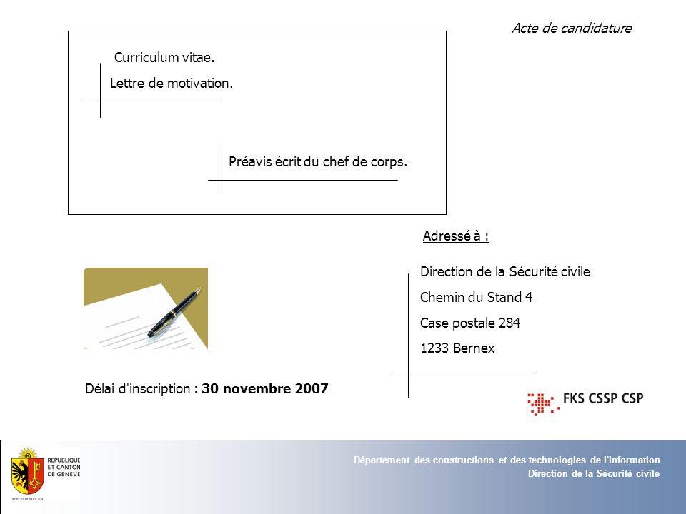 Direction de la Sécurité civile Département des constructions et des technologies de l information Acte de candidature Curriculum vitae.