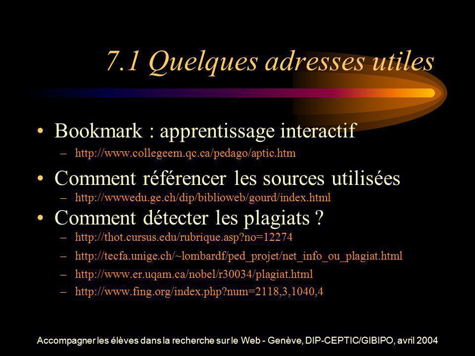 Accompagner les élèves dans la recherche sur le Web - Genève, DIP-CEPTIC/GIBIPO, avril 2004 7.1 Quelques adresses utiles Bookmark : apprentissage inte