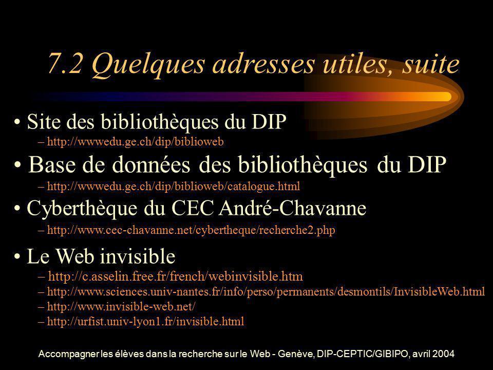 Accompagner les élèves dans la recherche sur le Web - Genève, DIP-CEPTIC/GIBIPO, avril 2004 Site des bibliothèques du DIP – http://wwwedu.ge.ch/dip/bi
