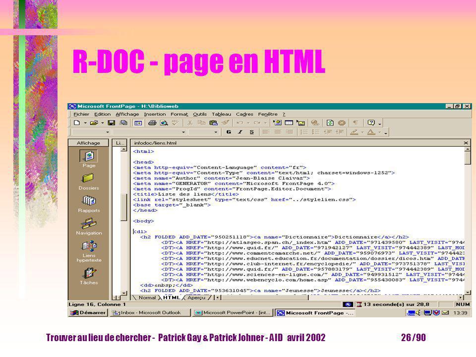 Trouver au lieu de chercher - Patrick Gay & Patrick Johner - AID avril 2002 25 /90 R-DOC - indexation des sites Déclaration volontaire du site par son