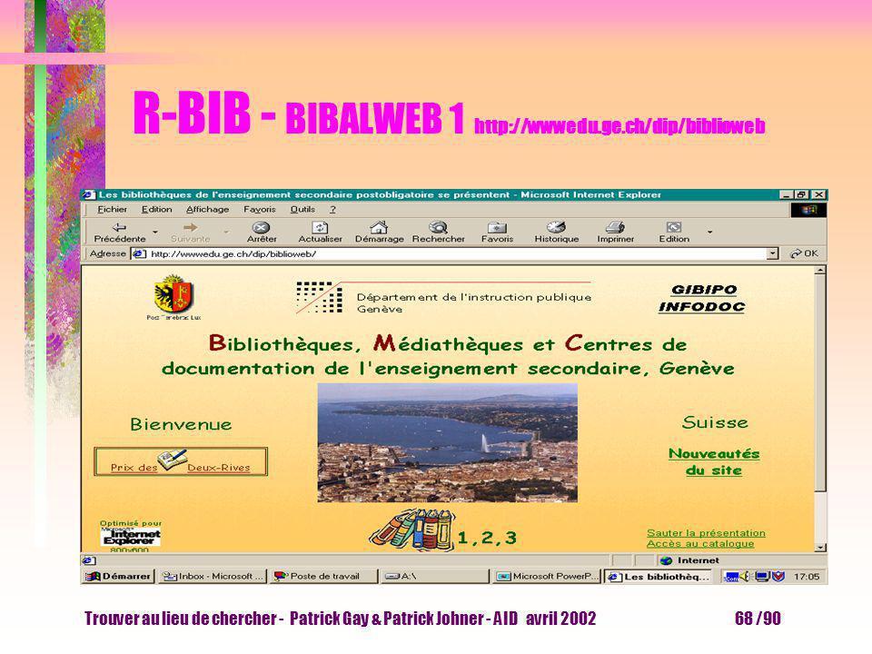 Trouver au lieu de chercher - Patrick Gay & Patrick Johner - AID avril 2002 67 /90 R-BIB - recherches bibliographiques Catalogues de bibliothèques dis
