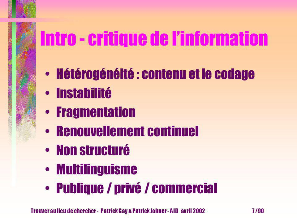 Trouver au lieu de chercher - Patrick Gay & Patrick Johner - AID avril 2002 6 /90 Intro - services disponibles Sites WEB http://wwwedu.ge.ch/dip/biblioweb Messagerie électronique patrick.johner@edu.ge.ch Listes de diffusion & forums de discussion swiss-lib@lists.switch.ch Accès à des banques de données Telnet Echanges de données FTP