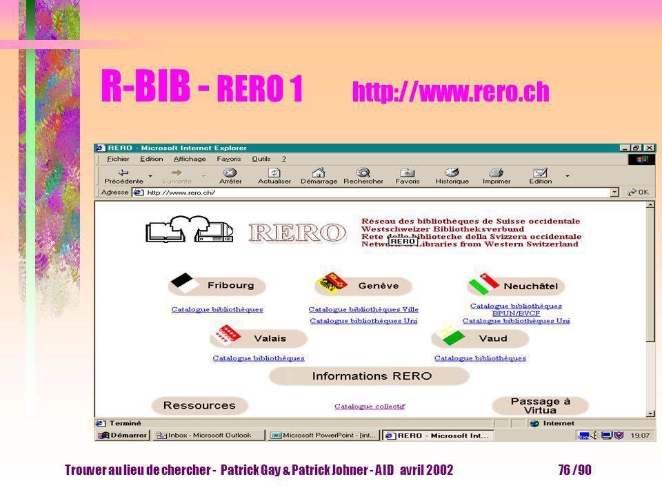 Trouver au lieu de chercher - Patrick Gay & Patrick Johner - AID avril 2002 75 /90 R-BIB - essayer l outil Combien d auteurs ont pour nom Bazin ? Cite