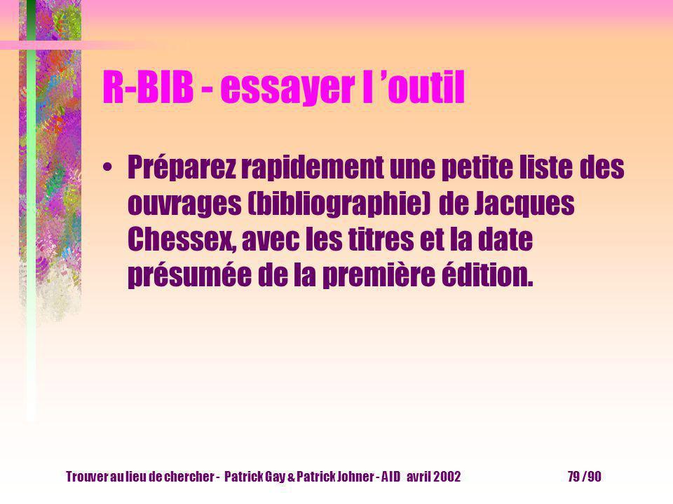 Trouver au lieu de chercher - Patrick Gay & Patrick Johner - AID avril 2002 78 /90 R-BIB - RERO 3 http://www.rero.ch
