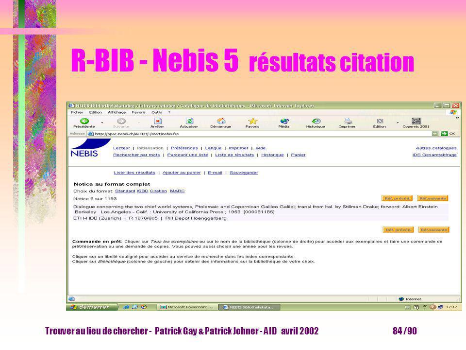 Trouver au lieu de chercher - Patrick Gay & Patrick Johner - AID avril 2002 83 /90 R-BIB - Nebis 4 résultats ISBD