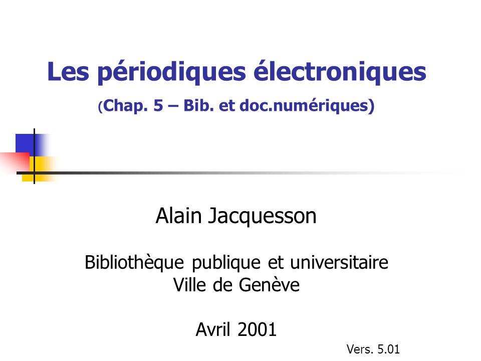 Les périodiques électroniques ( Chap. 5 – Bib.