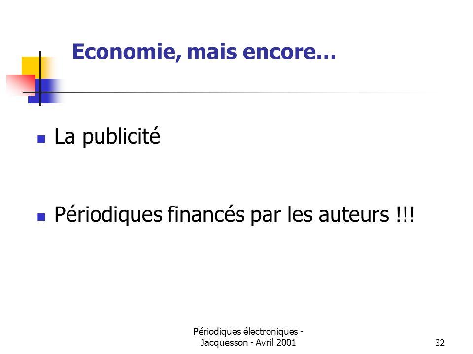 Périodiques électroniques - Jacquesson - Avril 200132 Economie, mais encore… La publicité Périodiques financés par les auteurs !!!