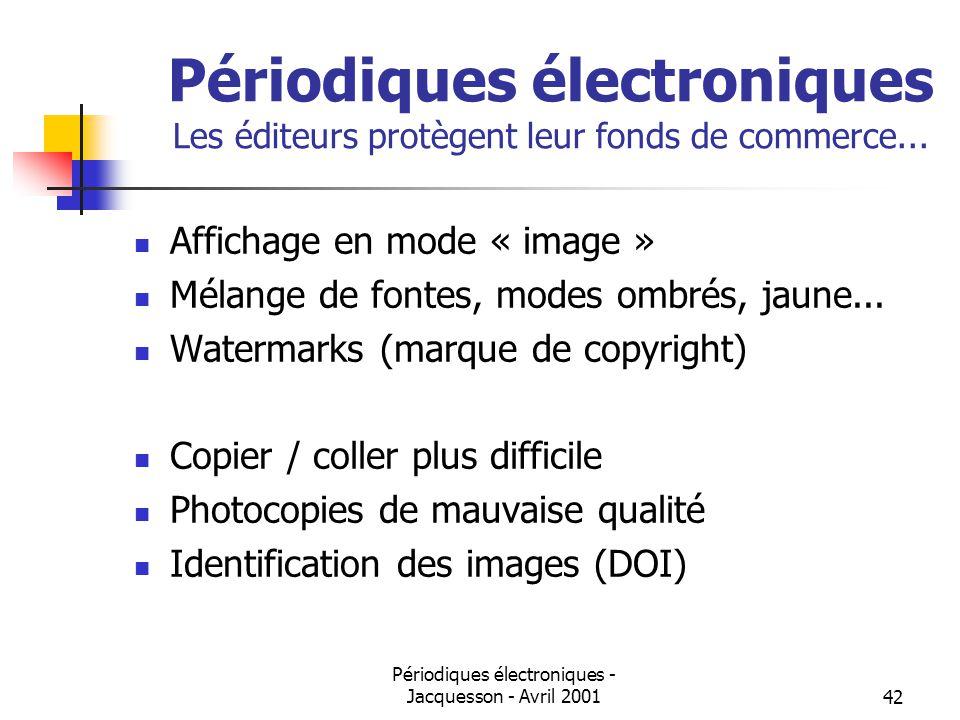 Périodiques électroniques - Jacquesson - Avril 200142 Périodiques électroniques Les éditeurs protègent leur fonds de commerce...