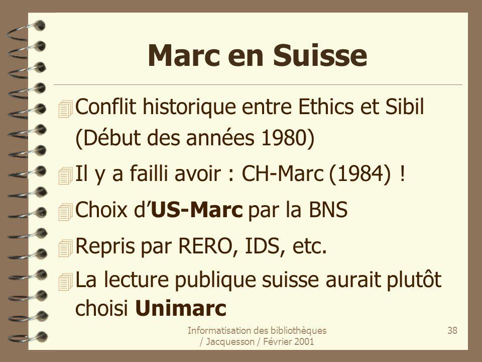 Informatisation des bibliothèques / Jacquesson / Février 2001 38 Marc en Suisse 4 Conflit historique entre Ethics et Sibil (Début des années 1980) 4 I