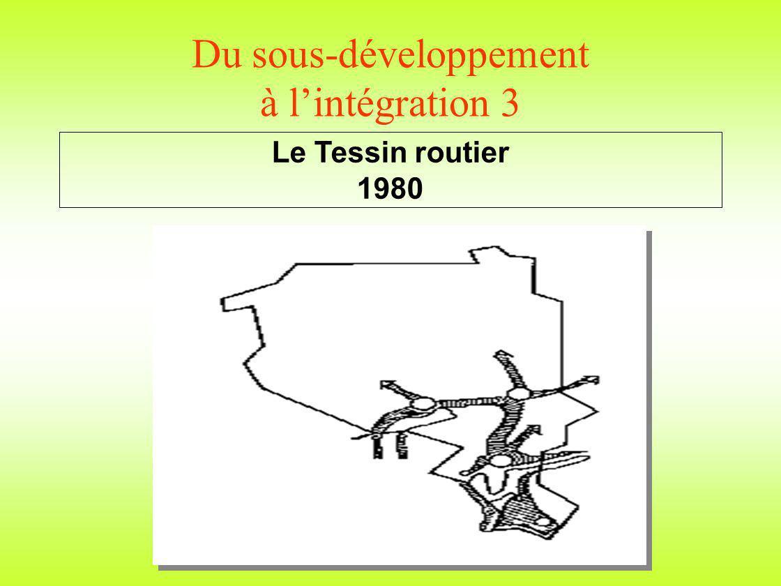Du sous-développement à lintégration 3 Le Tessin routier 1980
