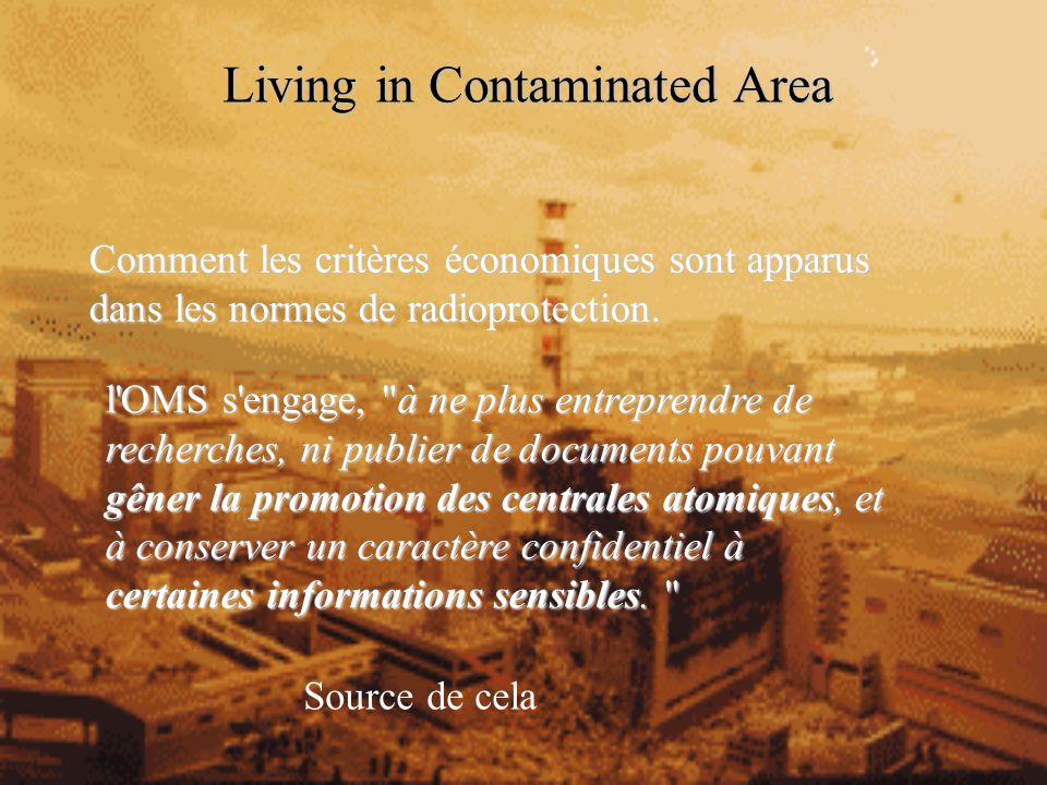Living in Contaminated Area Comment les critères économiques sont apparus dans les normes de radioprotection.