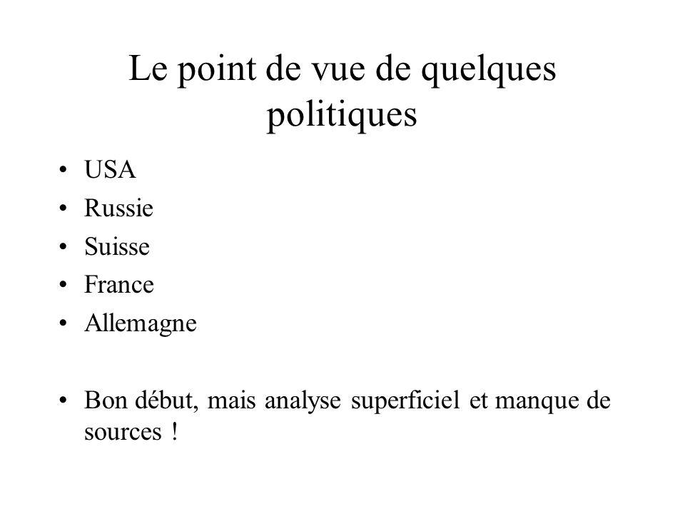 Le point de vue de quelques politiques USA Russie Suisse France Allemagne Bon début, mais analyse superficiel et manque de sources !