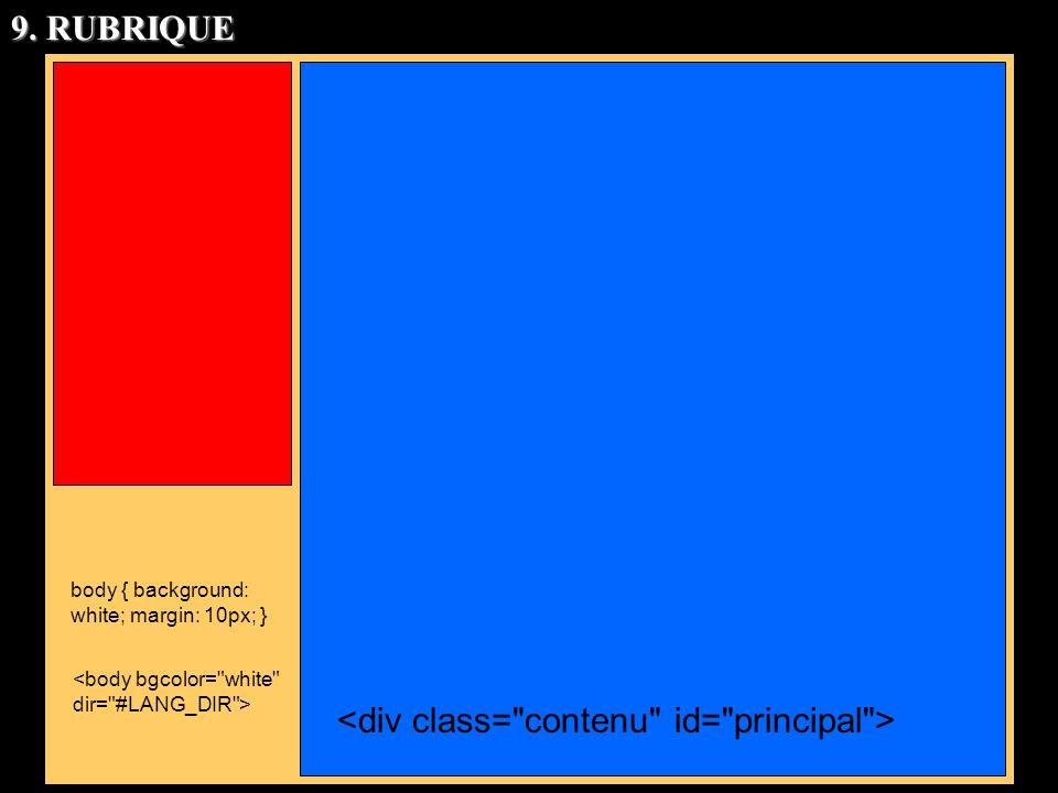 body { background: white; margin: 10px; } 9. RUBRIQUE