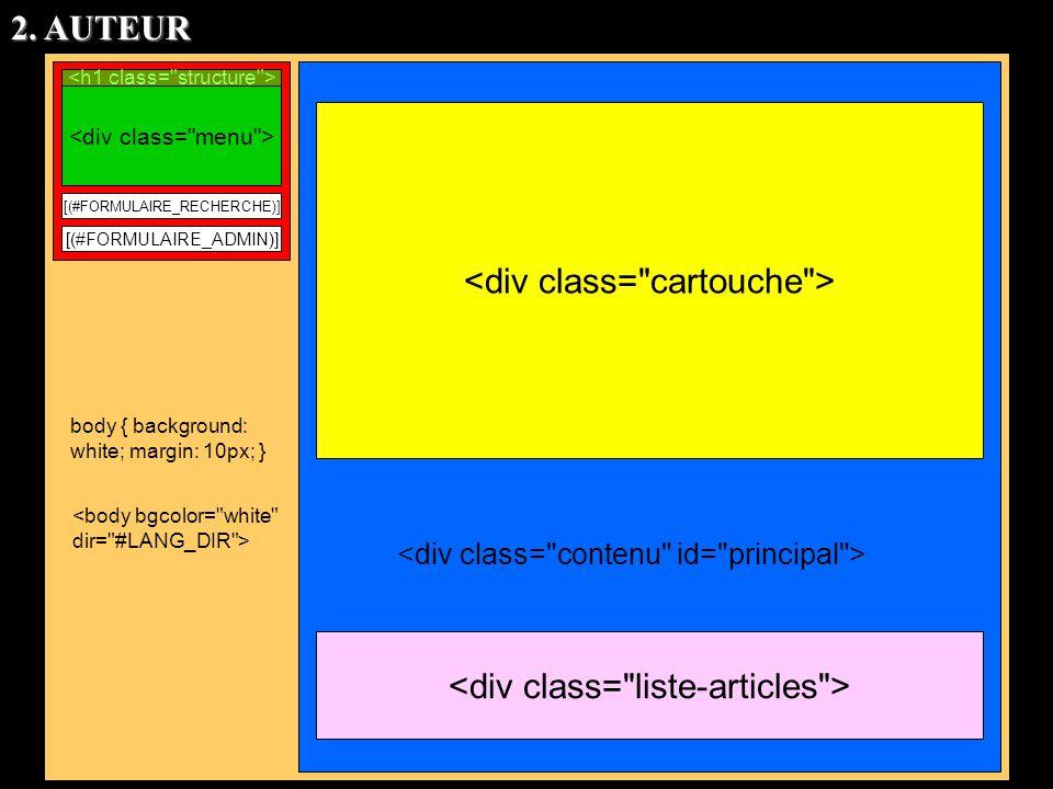 [(#FORMULAIRE_RECHERCHE)] [(#FORMULAIRE_ADMIN)] body { background: white; margin: 10px; } 2. AUTEUR