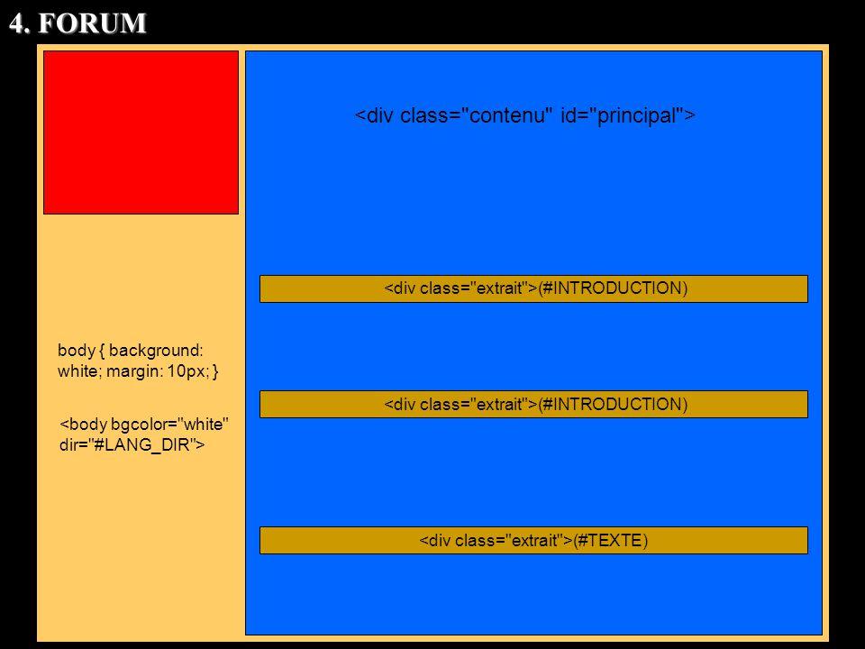 body { background: white; margin: 10px; } (#TEXTE) (#INTRODUCTION) 4. FORUM