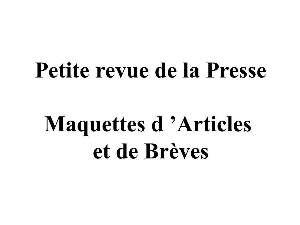 Petite revue de la Presse Maquettes d Articles et de Brèves