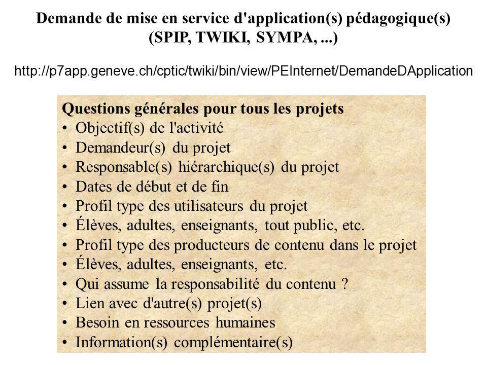 Demande de mise en service d'application(s) pédagogique(s) (SPIP, TWIKI, SYMPA,...) http://p7app.geneve.ch/cptic/twiki/bin/view/PEInternet/DemandeDApp