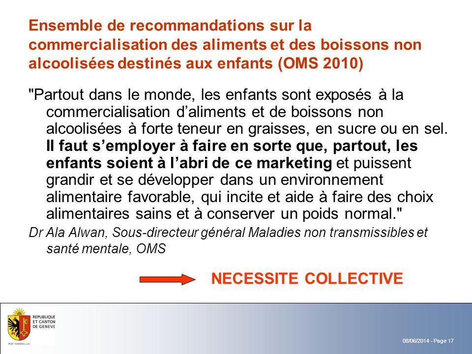 08/06/2014 - Page 17 Ensemble de recommandations sur la commercialisation des aliments et des boissons non alcoolisées destinés aux enfants (OMS 2010)