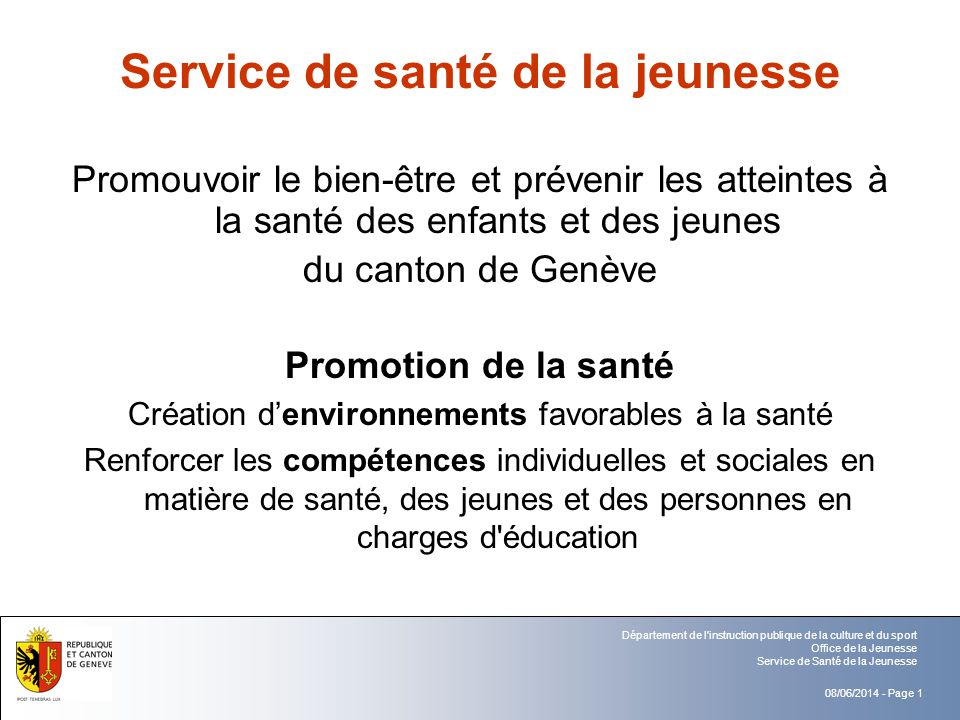 08/06/2014 - Page 1 Département de l'instruction publique de la culture et du sport Office de la Jeunesse Service de Santé de la Jeunesse Service de s