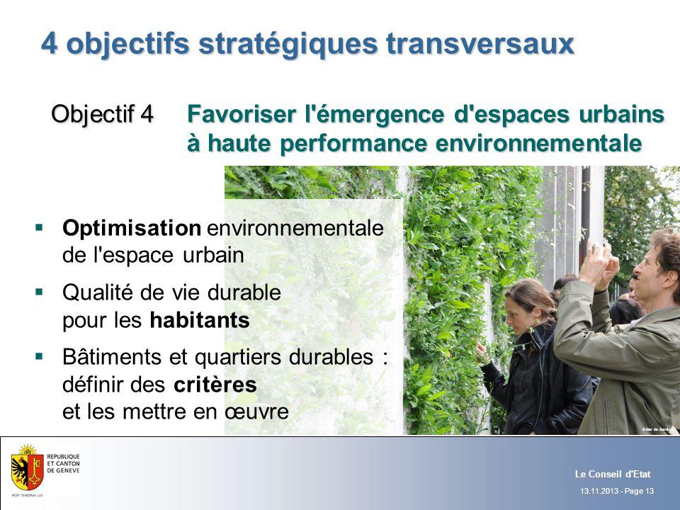 13.11.2013 - Page 13 Le Conseil d'Etat 4 objectifs stratégiques transversaux Optimisation environnementale de l'espace urbain Qualité de vie durable p