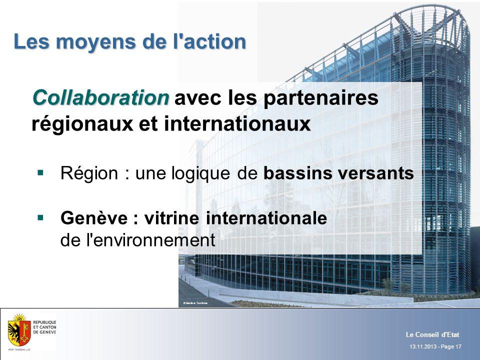 13.11.2013 - Page 17 Le Conseil d'Etat Collaboration Collaboration avec les partenaires régionaux et internationaux Région : une logique de bassins ve