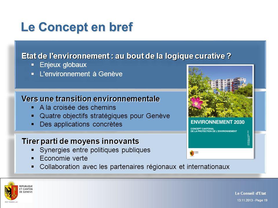 13.11.2013 - Page 19 Le Conseil d'Etat Le Concept en bref Le Concept en bref Etat de l'environnement : au bout de la logique curative ? Etat de l'envi