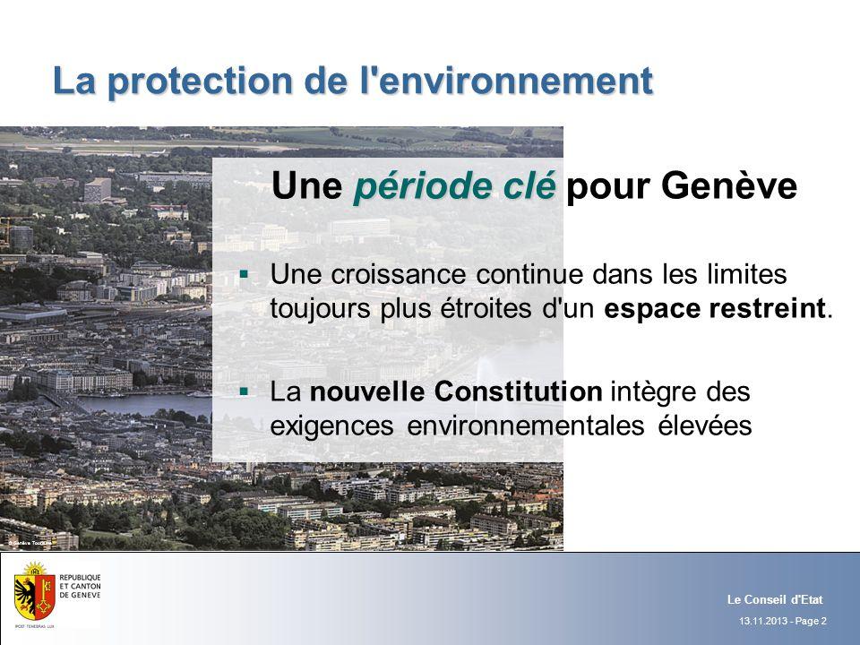 13.11.2013 - Page 2 Le Conseil d'Etat La protection de l'environnement période clé Une période clé pour Genève Une croissance continue dans les limite