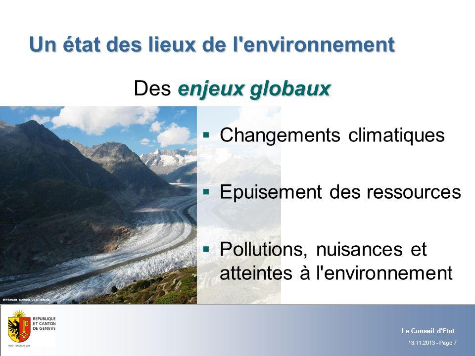 13.11.2013 - Page 7 Le Conseil d'Etat Un état des lieux de l'environnement enjeux globaux Des enjeux globaux Changements climatiques Epuisement des re