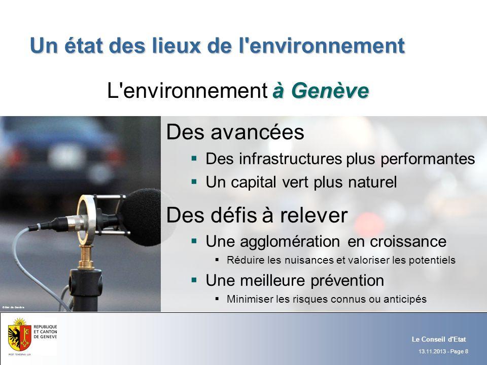 13.11.2013 - Page 8 Le Conseil d'Etat Un état des lieux de l'environnement à Genève L'environnement à Genève Des avancées Des infrastructures plus per