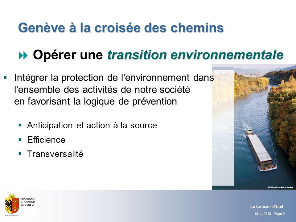 13.11.2013 - Page 9 Le Conseil d'Etat Genève à la croisée des chemins transition environnementale Opérer une transition environnementale Intégrer la p