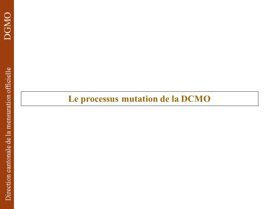 Direction cantonale de la mensuration officielle DGMO Conclusion