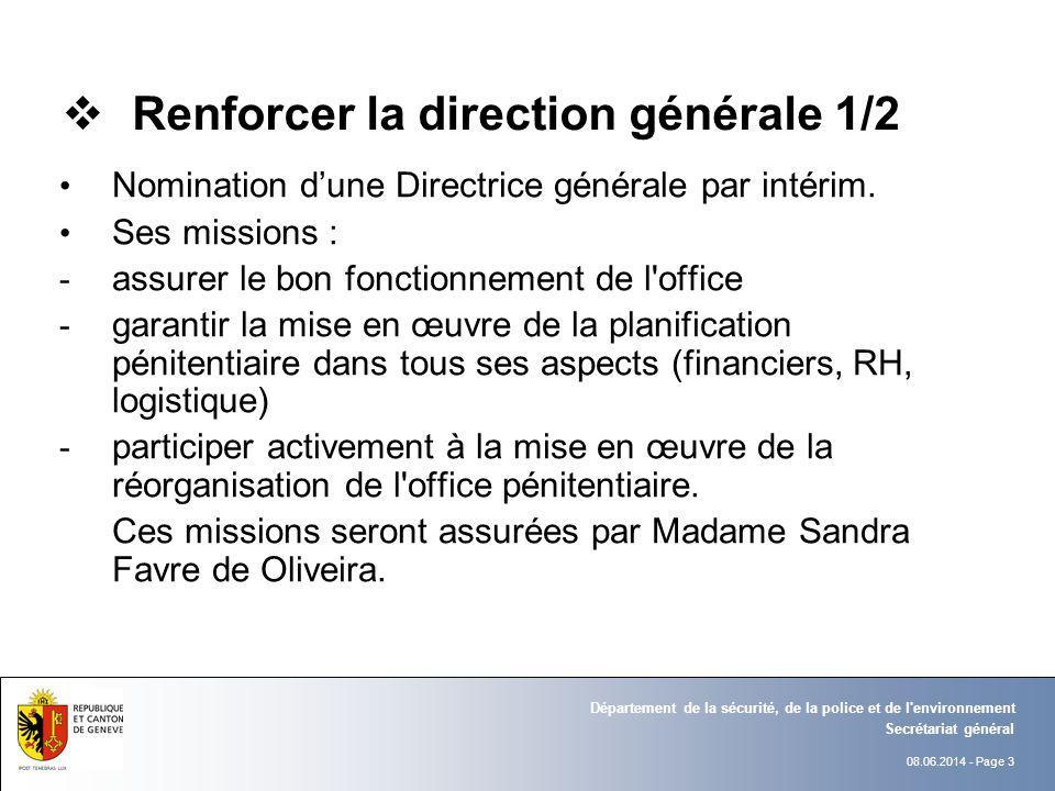 08.06.2014 - Page 3 Secrétariat général Département de la sécurité, de la police et de l environnement Renforcer la direction générale 1/2 Nomination dune Directrice générale par intérim.