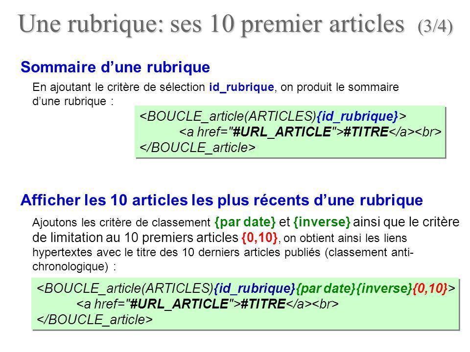 Une rubrique: ses 10 premier articles (3/4) #TITRE #TITRE Afficher les 10 articles les plus récents dune rubrique Ajoutons les critère de classement {
