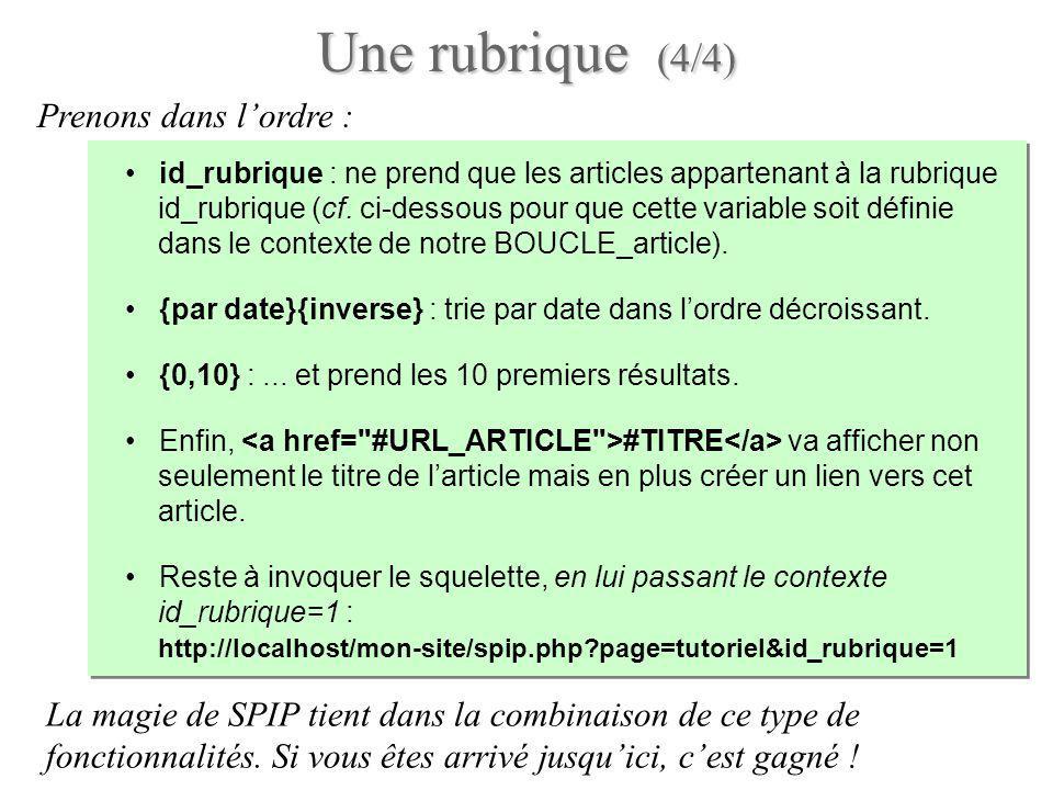 Prenons dans lordre : id_rubrique : ne prend que les articles appartenant à la rubrique id_rubrique (cf. ci-dessous pour que cette variable soit défin