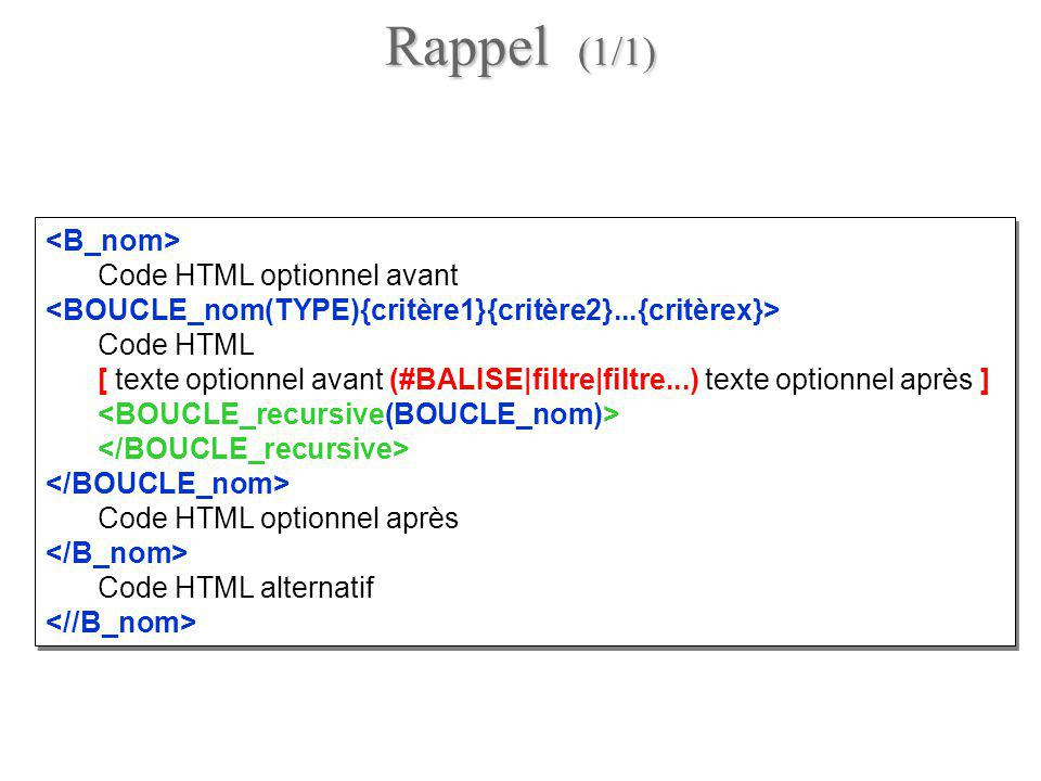 Code HTML optionnel avant Code HTML [ texte optionnel avant (#BALISE|filtre|filtre...) texte optionnel après ] Code HTML optionnel après Code HTML alt