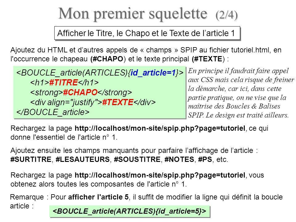 Ajoutez du HTML et dautres appels de « champs » SPIP au fichier tutoriel.html, en l'occurrence le chapeau (#CHAPO) et le texte principal (#TEXTE) : #T