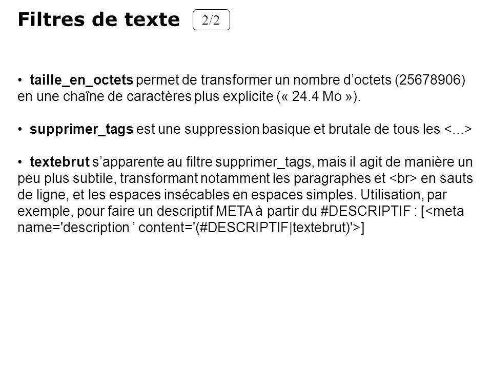 Filtres de texte 2/2 taille_en_octets permet de transformer un nombre doctets (25678906) en une chaîne de caractères plus explicite (« 24.4 Mo »). sup