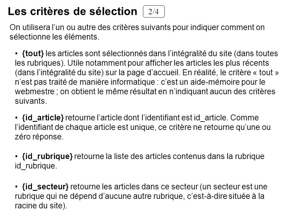 Les critères de sélection On utilisera lun ou autre des critères suivants pour indiquer comment on sélectionne les éléments. {tout} les articles sont