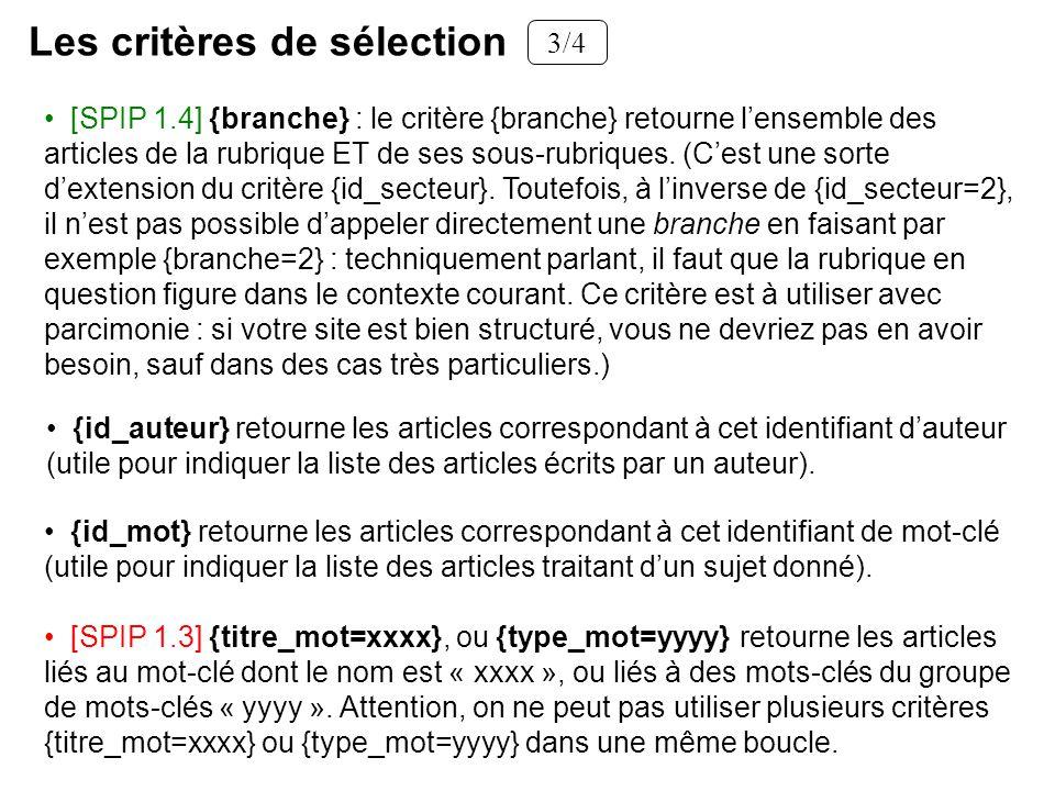 [SPIP 1.4] {branche} : le critère {branche} retourne lensemble des articles de la rubrique ET de ses sous-rubriques. (Cest une sorte dextension du cri