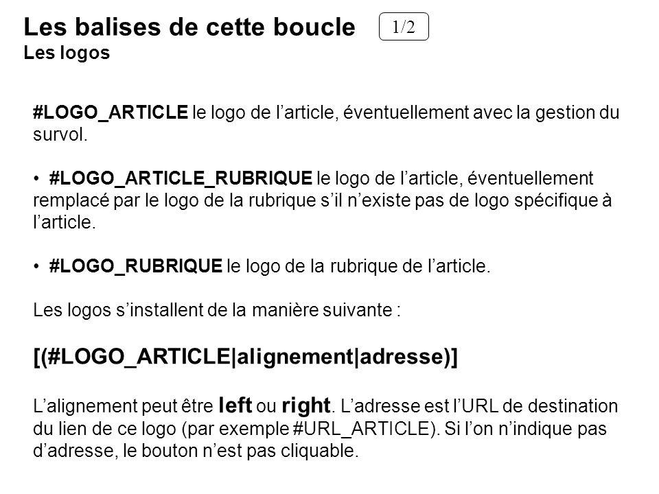 #LOGO_ARTICLE le logo de larticle, éventuellement avec la gestion du survol. #LOGO_ARTICLE_RUBRIQUE le logo de larticle, éventuellement remplacé par l