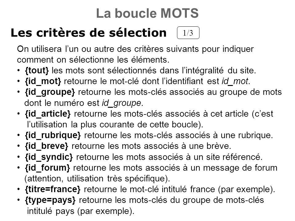 Les critères de sélection 1/3 On utilisera lun ou autre des critères suivants pour indiquer comment on sélectionne les éléments. {tout} les mots sont