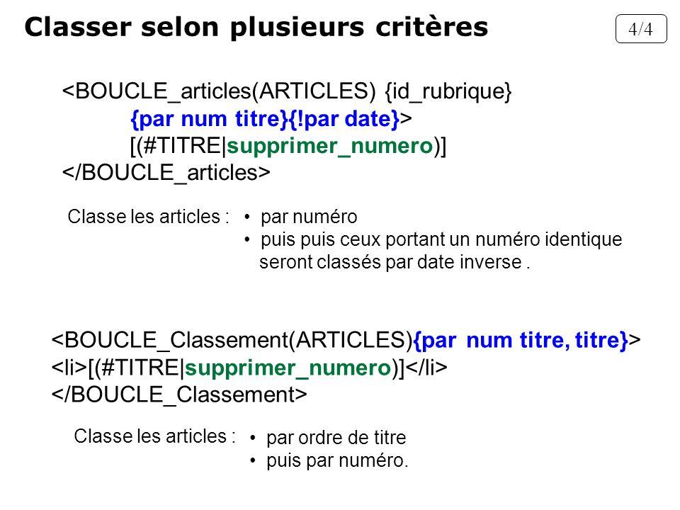 [(#TITRE|supprimer_numero)] Classe les articles : par ordre de titre puis par numéro. Classer selon plusieurs critères <BOUCLE_articles(ARTICLES) {id_