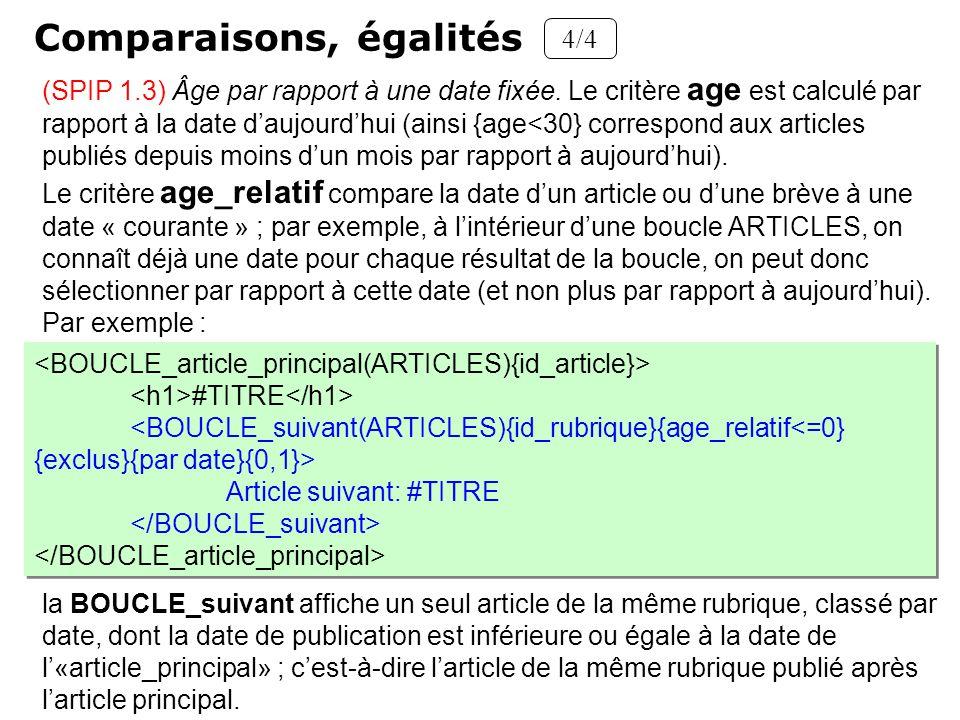 (SPIP 1.3) Âge par rapport à une date fixée. Le critère age est calculé par rapport à la date daujourdhui (ainsi {age<30} correspond aux articles publ