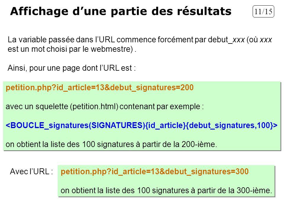 La variable passée dans lURL commence forcément par debut_xxx (où xxx est un mot choisi par le webmestre). Ainsi, pour une page dont lURL est : Affich