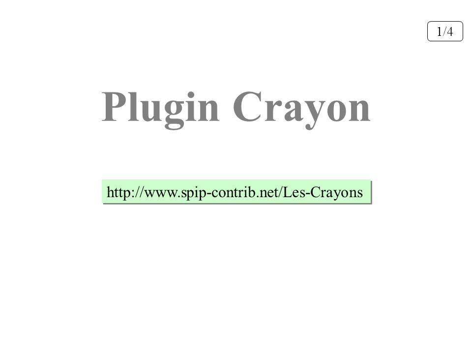 Plugin Crayon http://www.spip-contrib.net/Les-Crayons 1/4